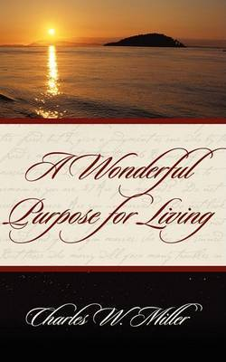 A Wonderful Purpose for Living by Charles W. Miller image