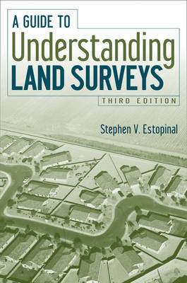 A Guide to Understanding Land Surveys, 3rd Edition by Stephen V. Estopinal