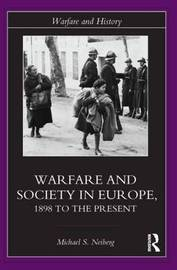 Warfare and Society in Europe by Michael S Neiberg