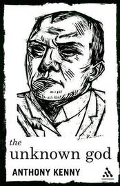 The Unknown God by Anthony Kenny image