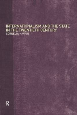 Internationalism and the State in the Twentieth Century by Cornelia Navari image