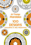 Art Therapy: Mandalas: 100 Designs for Colouring in and Meditation