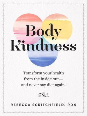 Body Kindness by Rebecca Scritchfield