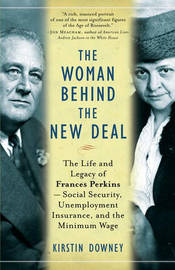 The Woman Behind the New Deal by Kirstin Downey image