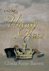 An Uneasy Peace by Gloria Anne Barrett