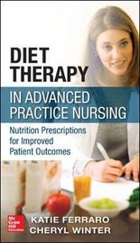 Diet Therapy in Advanced Practice Nursing by Cheryl Winter