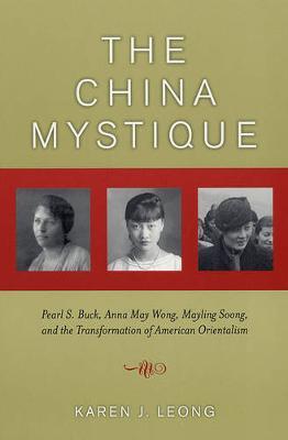 The China Mystique by Karen J. Leong