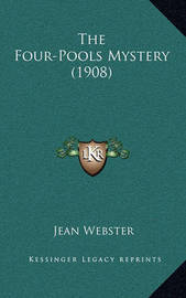 The Four-Pools Mystery (1908) by Jean Webster