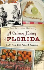 A Culinary History of Florida by Joy Sheffield Harris