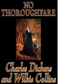 No Thoroughfare by Charles Dickens, Fiction, Classics by Charles Dickens