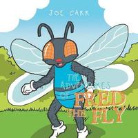 The Adventures of Fred the Fly by Joe Carr image