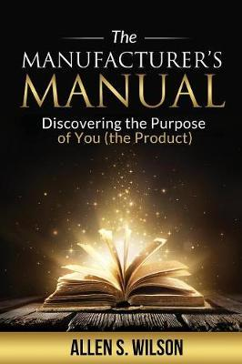 The Manufacturer's Manual by Allen S Wilson image