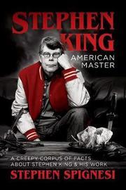 Stephen King, American Master by Stephen Spignesi