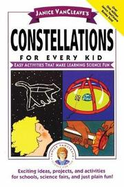 Janice VanCleave's Constellations for Every Kid by Janice Vancleave