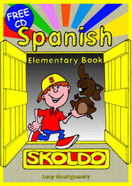 Spanish Elementary: Primary Spanish Language Learning Resource: Pupil's Book by Lucy Montgomery