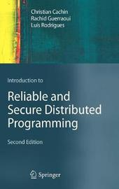 Introduction to Reliable and Secure Distributed Programming by Christian Cachin