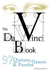 The Da Vinci Book: Of Quizzes Games and Puzzles by Philippe Dupuis image