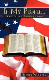If My People...God's Call for American Revival by Edwin Woolsey
