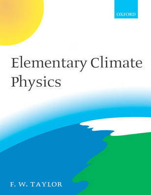 Elementary Climate Physics by Fred W. Taylor image