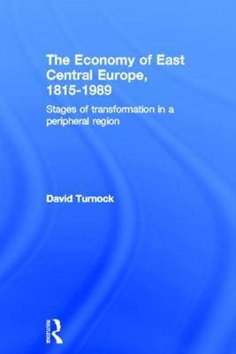 The Economy of East Central Europe, 1815-1989 by David Turnock image