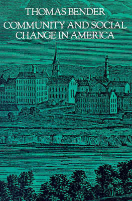 Community and Social Change in America by Thomas Bender