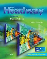 New Headway: Beginner: Student's Book A by Liz Soars
