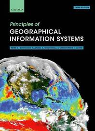 Principles of Geographical Information Systems by Peter A. Burrough