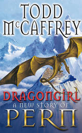 Dragongirl (Dragonriders of Pern) (UK Ed.) by Todd McCaffrey