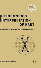 Heidegger's Interpretation of Kant by Martin Weatherston image
