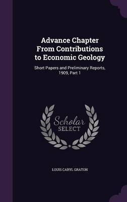 Advance Chapter from Contributions to Economic Geology by Louis Caryl Graton