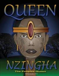 Queen Nzingha, the Peoples Queen. by Akua Agusi