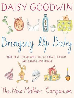 Bringing Up Baby by Daisy Goodwin