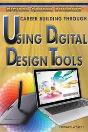 Career Building Through Using Digital Design Tools by Edward Willett
