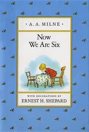 Milne & Shepard : Now We are Six (Hbk) by A.A. Milne