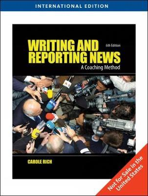 Writing and Reporting News by Carole Rich