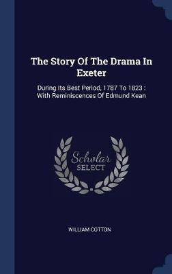 The Story of the Drama in Exeter by William Cotton image