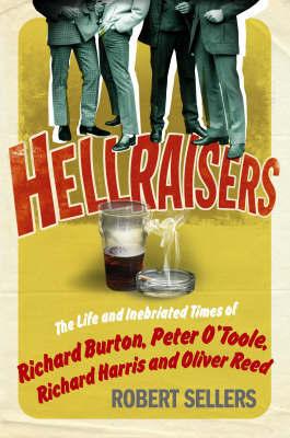 Hellraisers by Robert Sellers image