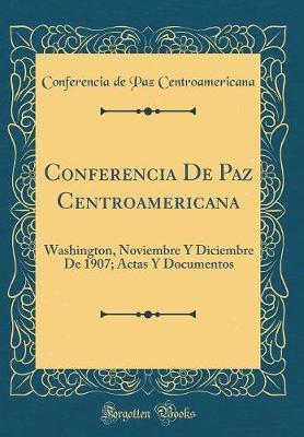 Conferencia de Paz Centroamericana by Conferencia de Paz Centroamericana