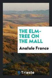 The Elm-Tree on the Mall by Anatole France image
