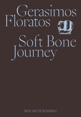 Gerasimos Floratos: Soft Bone Journey image