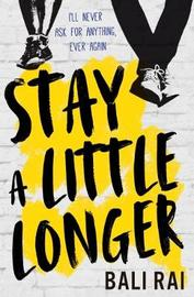 Stay A Little Longer by Bali Rai