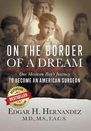 On the Border of a Dream by Edgar H Hernandez