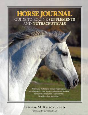 Horse Journal Guide to Equine Supplements and Nutraceuticals by Eleanor M. Kellon image