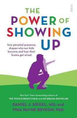 The Power of Showing Up by Daniel J. Siegel