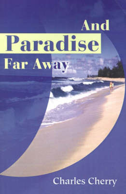 And Paradise Far Away by Charles Cherry image