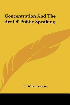 Concentration and the Art of Public Speaking by L.W.De Laurence image