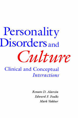 Personality Disorders and Culture: Clinical and Conceptual Interactions by R.D. Alarcon
