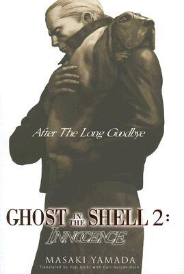 Ghost in the Shell 2: Innocence, Vol 1: After the Long Goodbye by Masaki Yamada