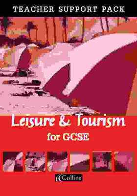 Leisure and Tourism for GCSE: Teacher's Resource Pack by Lindsey Taylor