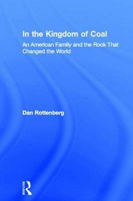 In the Kingdom of Coal by Dan Rottenburg image